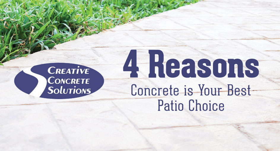 4 Reasons Concrete is Your Best Patio Choice